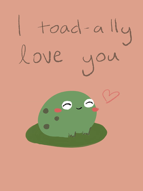 I toad-ally love you card