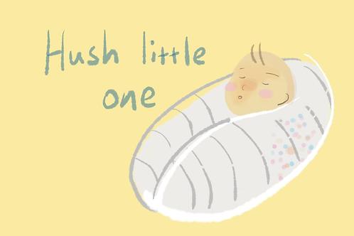 Hush little one