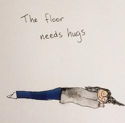 Floor needs hugs