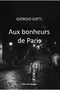 Aux bonheurs de Paris