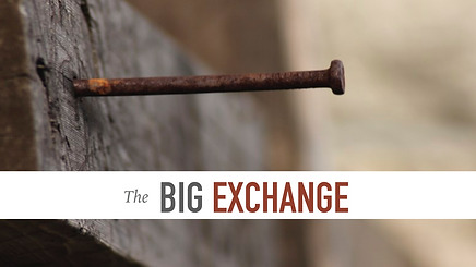 The Big Exchange Sermon Series