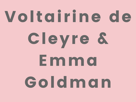 Daughters of Anarchy: Voltairine de Cleyre and Emma Goldman