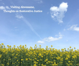 Visiting Akwesasne, Thoughts on Restorative Justice