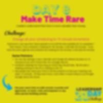 Day 8 - Make Time Rare.png