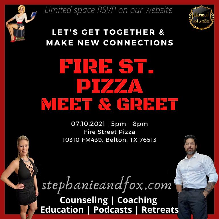 MEET n GREET (Fire St. Pizza)