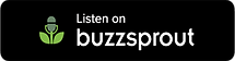 Listen-on-Buzzsprout-badge.png