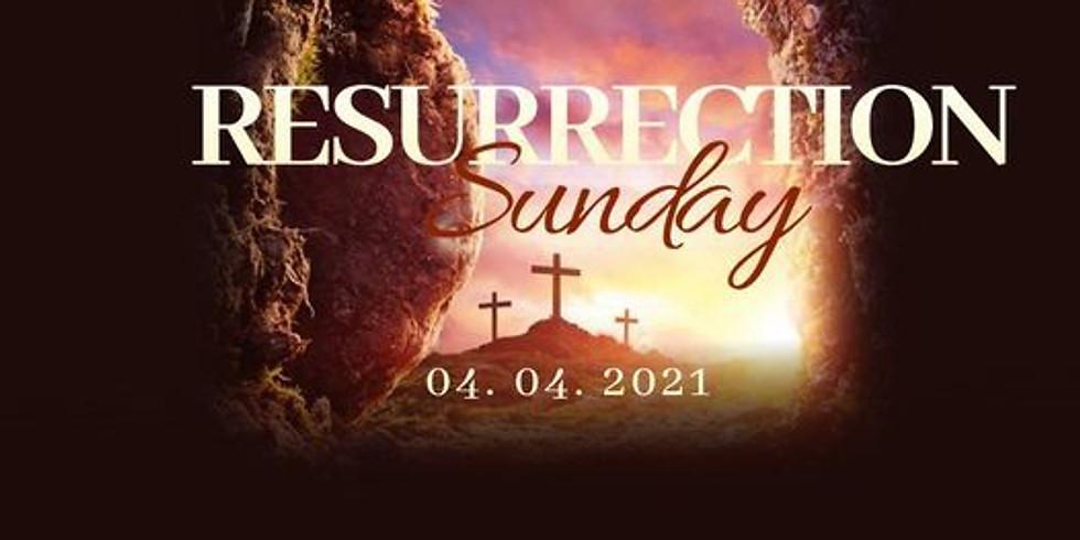 RESURRECTION Sunday Worship Service - April 4, 2021 @ 11:00am