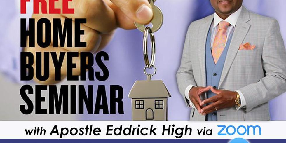 FREE Home Buyers Seminar With Apostle Eddrick High - Saturday Oct 3, 2020 @ 10:00am EST