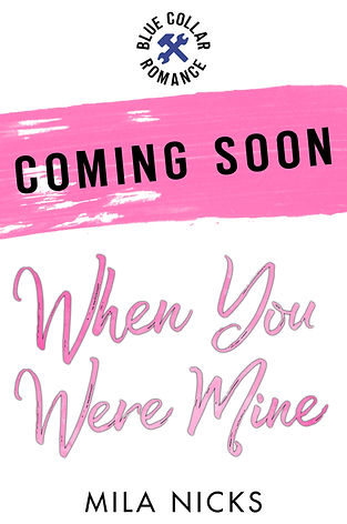 Coming Soon_When You Were Mine.jpg