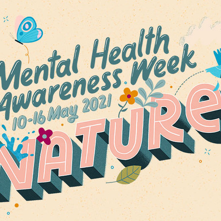 Mental health awareness week- What can nature teach us about life?