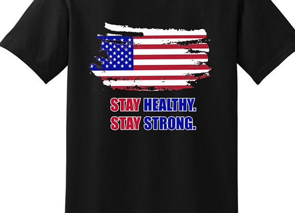 Stay Healthy Stay Strong T-shirt - $5 Donated Back!