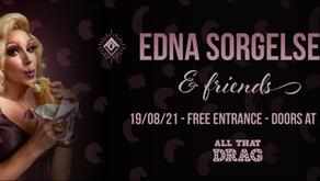 ALL THAT DRAG - Edna Sorgelsen & friends