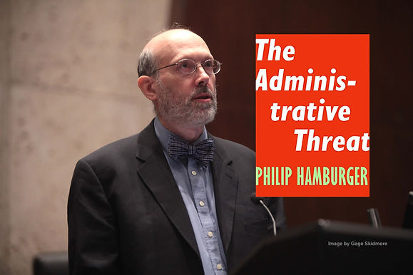 The Administrative Threat To Civil Liverties
