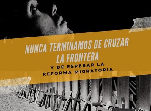 NUNCA TERMINAMOS DE CRUZAR LA FRONTERA