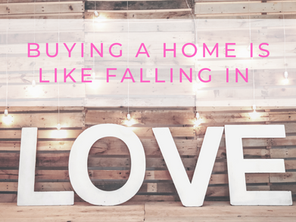 Buying a Home Is Like Falling in Love❤