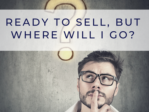 I'm Ready To Sell, But Where Will I Go?