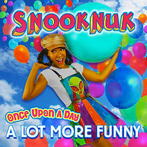 """Artwork for the music album """"Once Upon A Day - A Lot More Funny"""" by SNOOKNUK, streaming on WEE Nation Radio"""