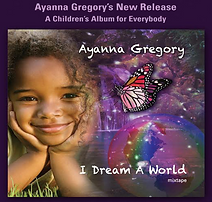 "Artwork for the music album ""I Dream A World"" by Ayanna Gregory, streaming on WEE Nation Radio"