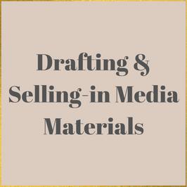 Drafting & Selling-In Media Materials