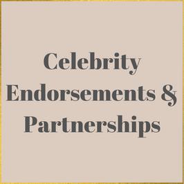 Celebrity Endorsements and partnerships