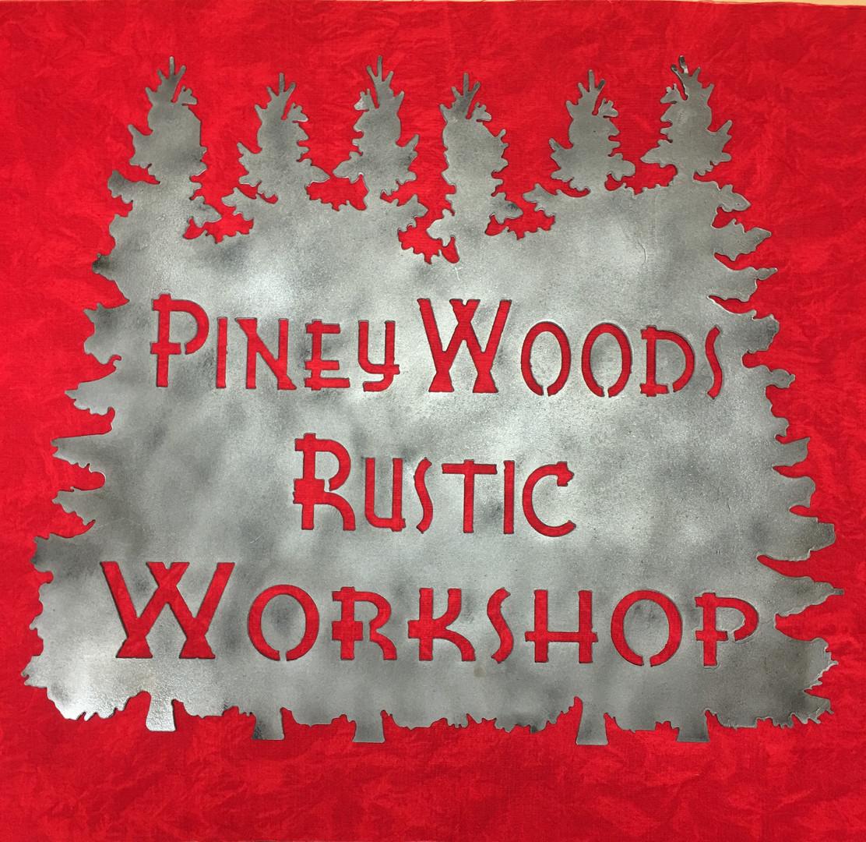 PINEY WOODS RUSTIC WORKSHOP