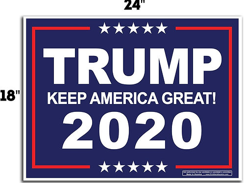 Keep America Great! 2020 Yard Sign