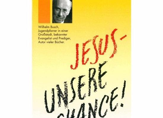Jesus - unsere Chance