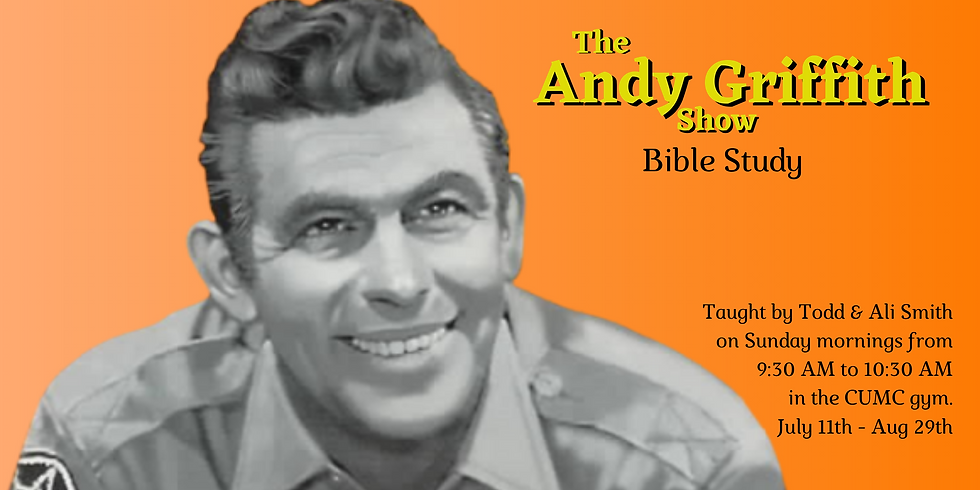 Andy Griffith Bible Study - Sunday Mornings