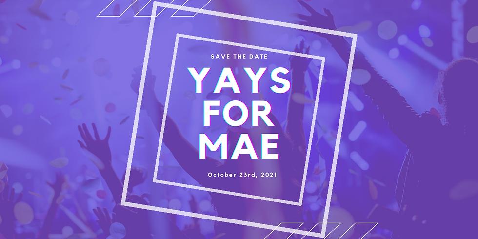 Yays For Mae