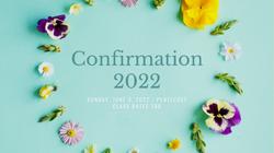 Confirmation 2022