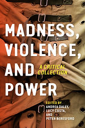 Thumbnail of Madness, Violence, and Power book cover. Title text is written in white and behind text is an image of a beige straight jacket.