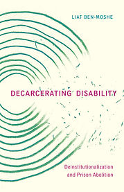 Book cover of Decarcerating Disability by Liat Ben-Moshe. This cover shows a green bullseye shape shattering into pieces in the middle. The cover text reads Decarcerating Disability: Deinstitutionalization and Prison Abolition with Liat's name in the top right hand corner.