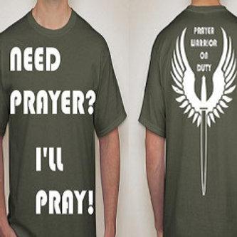 T-Shirt - Need Prayer?