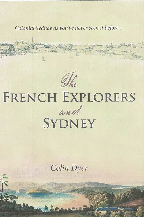 The French Explorers & Sydney by Colin Dyer