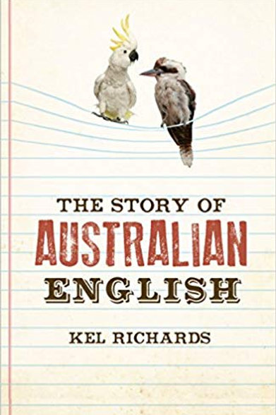 The Story of Australian English by Kel Richards