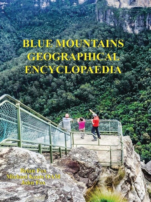 Blue Mountains Geographical Encyclopedia by Brian Fox, Michael Keats, John Fox