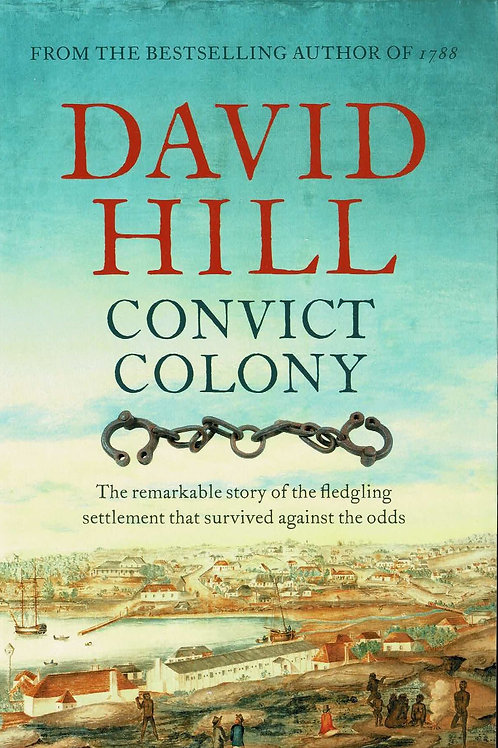 Convict Colony by David Hill