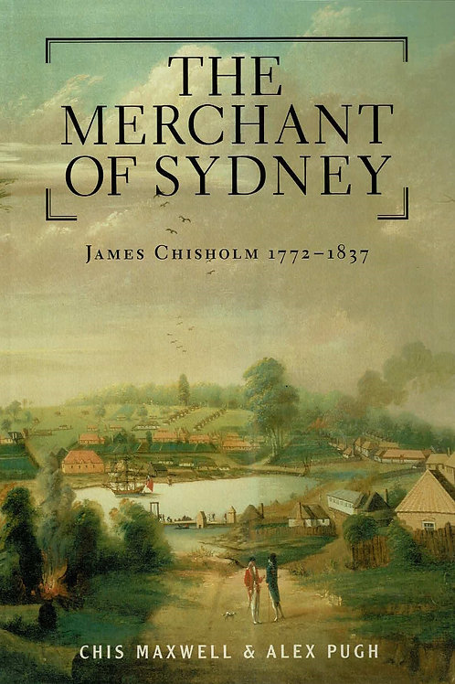 The Merchant of Sydney (Hard Copy) by Chis Maxwell & Alex Pugh
