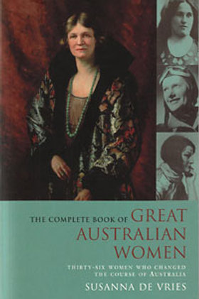 The Complete Book of Great Australian Women by S. DeVries