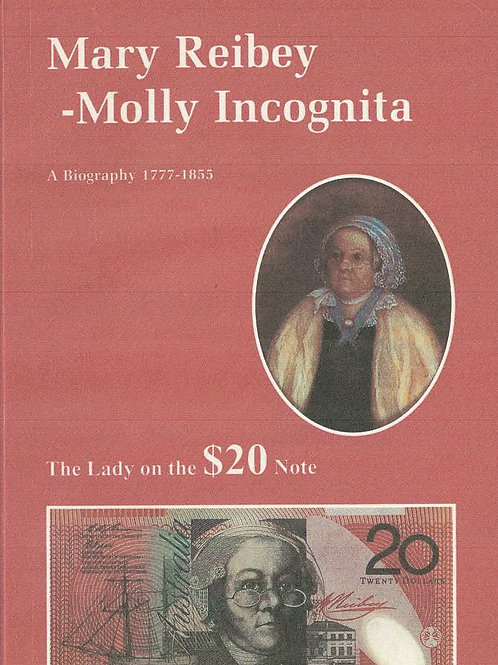 Mary Reibey - Molly Incognita by Nancy Irvine