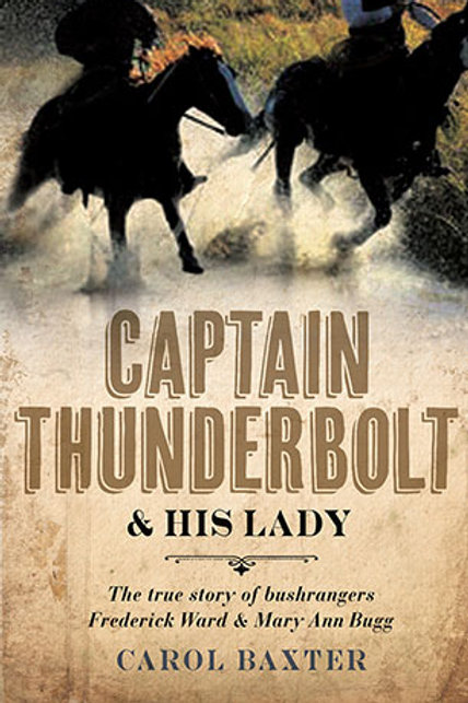 Captain Thunderbolt and His Lady by Carol Baxter