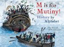 M is for Mutiny by John Dickson artwork by Ben Emmerichs