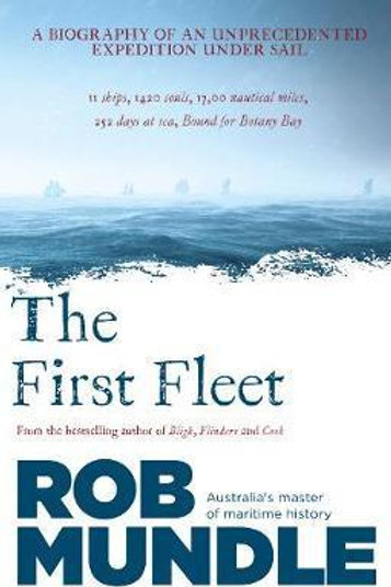 The First Fleet by Rob Mundle