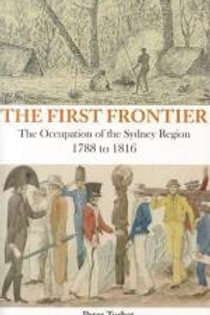 The First Frontier 1788-1816 by Peter Turlest