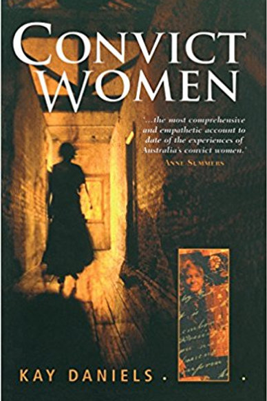 Convict Women by Kay Daniels