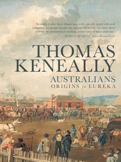 Australians Origins to Eureka by Thomas Keneally