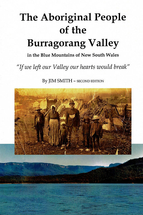 The Aboriginal People of the Burragorang Valley by Jim Smith