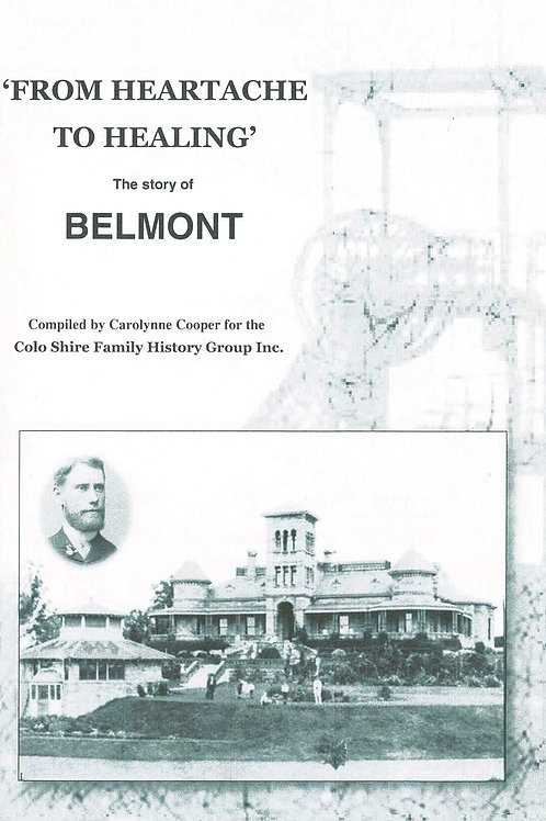 From Heartache to Healing - The Story of Belmont by Carolynne Cooper