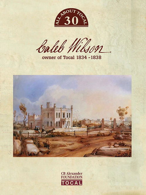 Caleb Wilson Owner of Tocal 1834 - 1838 by Jean Archer