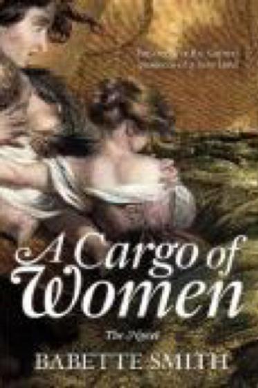 A Cargo of Women by Babette Smith